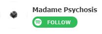 madame_psychosis_spotify_follow